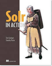 NEW Solr in Action by Trey Grainger