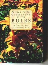 Gardening with Bulbs Book A Practical & Inspirational Guide for Gardening