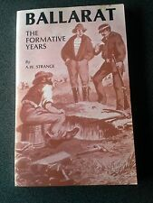 BALLARAT THE FORMATIVE YEARS BOOK STRANGE VICTORIA AUSTRALIA