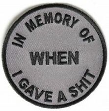 IN MEMORY OF WHEN I GAVE A $H!T QUALITY MC  Club Motorcycle Biker Patch PAT-3269