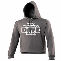 What A Difference A Dave Makes HOODIE Hoody Top David Joke Gift birthday funny