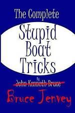 The Complete Stupid Boat Tricks by Jenvey, Bruce -Paperback