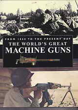 The Worlds Great Machine Guns 1860 to the present by Roger Ford 2005 vgc with dj
