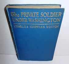 BOOK Private Soldier under Washington by C K Bolton 1st Ed op 1902 Illustrated