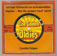 """7"""" Camillo Felgen Ich hab` Ehrfurcht vor schneeweißen Haaren (Oldie)"""