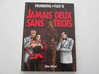 JAMAIS DEUX SANS TROIS EO1991 TBE FROMENTAL FLOC'H EDITION ORIGINALE