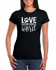 Love Is a Four Legged Word Dog Cat Womens 100% Cotton Crew Neck T-shirt
