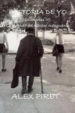 Historia de Yo: Historia de Yo (memorias III) : La Leyenda Del Escritor...