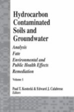 Hydrocarbon Contaminated Soils and Groundwater: Analysis, Fate, Environmental &