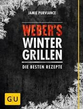 GU Ratgeber: WEBER'S WINTERGRILLEN �–��–��–�ungelesen °  Jamie Purviance ° Grillbibel
