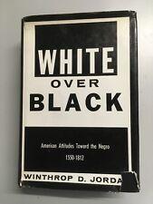 White over Black: American Attitudes Toward the Negro, 1550-1812, W. D. JORDAN
