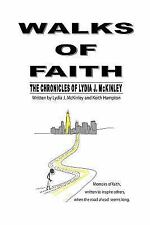 Walks of Faith : The Chronicles of Lydia J. Mckinley by Keith Hampton and...