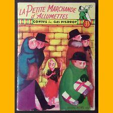 LA PETITE MARCHANDE D'ALLUMETTES et autres contes Andersen  Marie-Sixtine 1955