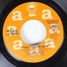 Pop Promo 45 Starcastle - Could This Be Love / Could This Be Love On Epic