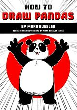 How To Draw Pandas By Mark Bussler Drawing Book *NEW*
