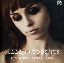 Ruth Palmer, J.S. Bach - Hidden Acoustics [New CD]
