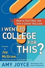 I Went to College for This?: How to Turn Your Entry Level Job Into a C-ExLibrary