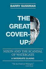 The Great Coverup: Nixon and the Scandal of Watergate by Barry Sussman
