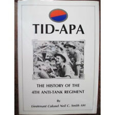 Tid-Apa: The History of the 4th Anti-Tank Regiment by Neil C Smith. Signed Copy