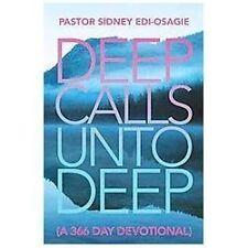 Deep Calls unto Deep : (a 366 Day Devotional) by Pastor Sidney Edi-Osagie...