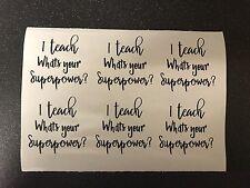 6 X I Teach What's Your Superpower Vinyl Wine Glass Decals