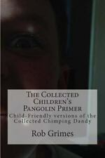 The Collected Children's Pangolin Primer : Child-Friendly Versions of the.