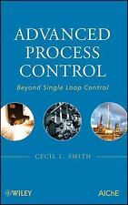 Advanced Process Control : Beyond Single Loop Control by Cecil L. Smith...