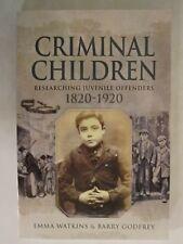 Criminal Children - Researching Juvenile Offenders 1820-1920