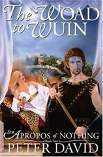 The Woad to Wuin: Sir Apropos of Nothing Book 2