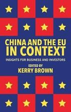 China And The Eu In Context: Insights For Business And Investors: By Kerry Brown