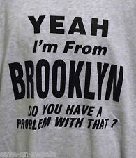 YEAH I'M FROM BROOKLYN DO YOU HAVE A PROBLEM WITH THAT ? Blue Sweat Size X-Large