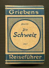 GRIEBENS REISEFUHRER BAND 23 DIE SCHWEIZ 1927- Griebens Travel Guide Switzerland