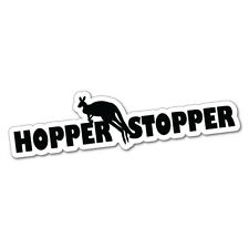 HOPPER STOPPER Sticker Decal Outback 4x4 Ute Country Aussie #5693E