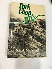 PORK CHOP HILL American Fighting Man in Action Korea Spring 1953 by S. Marshall