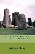 Daily Book of Pagan Prayer, Paperback by Day, Megan, Like New Used, Free P&P ...