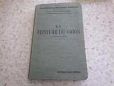 1912.La teinture du coton (textile).Serre et Lagache