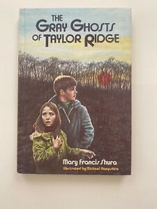 The Gray Ghosts of Taylor Ridge by Mary Francis Shura (1978, Hardcover)