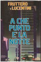 (Fruttero e Lucentini) A che punto è la notte 1979 Mondadori 1 ed.