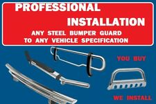 PROFESSIONAL INSTALLATION, ANY FRONT OR REAR BUMPER GUARD PROTECTOR ONLY $75.00