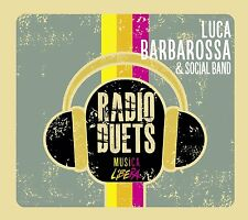 Luca Barbarossa - Radio duets Musica libera CD (new album/sealed)