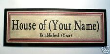 "NEW! Personalized ""House Of"" Sign"