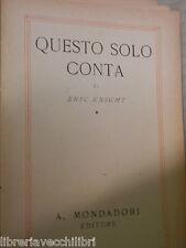 QUESTO SOLO CONTA Eric Knight Mondadori Omnibus 1945 Prima edizione romanzo di