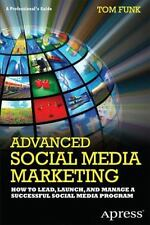 Advanced Social Media Marketing : How to Lead, Launch, and Manage a...