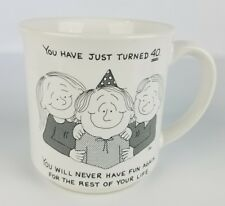 You Have Just Turned 40 coffee mug cup Recycled Paper Products Dale birthday