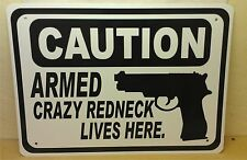 """Caution Armed Crazy Redneck Gun Security Humor 10""""x7"""" Bubba's Tees Novelty Sign"""