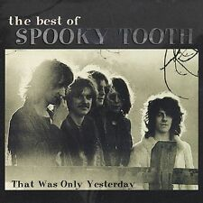 THE BEST OF SPOOKY TOOTH Gary Wright That Was Only Yesterday GREATEST HITS LN CD