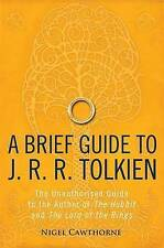 A Brief Guide to J. R. R. Tolkien: A Comprehensive Introduction to the Author of The Hobbit and The Lord of the Rings by Nigel Cawthorne (Paperback, 2012)