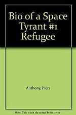 Bio of a Space Tyrant #1 Refugee, Anthony, Piers, Used; Good Book