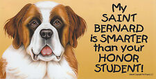 My Saint Bernard is Smarter than your Honor Student car/fridge Magnet 4X8