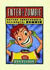 NEW Enter the Zombie (Nathan Abercrombie, Accidental Zombie) by David Lubar